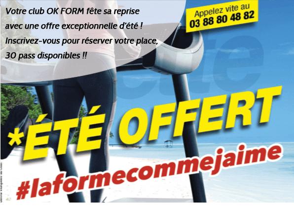 <p>Votre club OK FORM fête sa reprise avec une offre exceptionnelle d'été ! Inscrivez-vous pour réserver votre place, 30 pass disponibles !!</p>